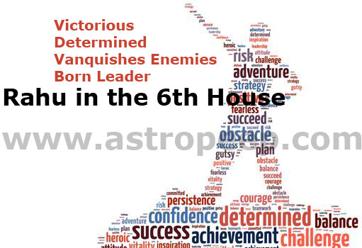 Rahu in the 6th house - AstroPeep com