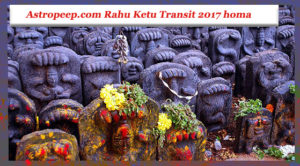 Rahu Ketu Transit Homa 2017