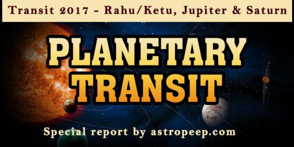 Crucial Transits 2017 Comparison – Saturn Transit 2017 – Rahu Ketu Transit 2017 – Jupiter Transit 2017