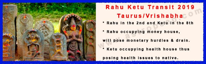Rahu Ketu Transit 2019 - Vrishabha Rashi - Taurus Moon Sign